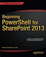 Beginning PowerShell for SharePoint 2013 Front Cover