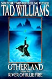 River of Blue Fire (Otherland, Volume 2) (0886777771) by Tad Williams