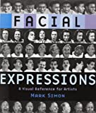 img - for Facial Expressions: A Visual Reference for Artists book / textbook / text book