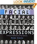 Facial Expressions: A Visual Referenc...