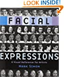 Facial Expressions: A Visual Referenc...