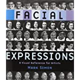 Facial Expressions: A Visual Reference for Artists ~ Mark Simon