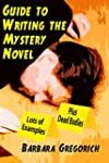 Guide to Writing the Mystery Novel: L...