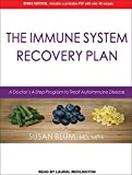 Susan Blum The Immune System Recovery Plan: A Doctor's 4-Step Program to Treat Autoimmune Disease