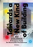 img - for Towards a New Kind of Building: A Designers Guide for Non-Standard Architecture book / textbook / text book