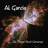 All Things Must Converge by Al Garcia [Music CD]
