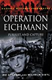 img - for Operation Eichmann: Pursuit and Capture (Cassell Military Paperbacks) book / textbook / text book