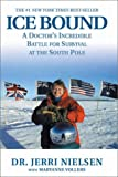 Ice Bound: A Doctor's Incredible Battle for Survival at the South Pole (0786886994) by Vollers, Maryanne