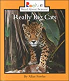Really Big Cats (Rookie Read-About Science) (0516208055) by Fowler, Allan