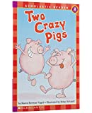 Scholastic Reader: Two-Crazy Pigs: Level 2