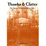 Thunder and Clatter: History of Shipbuilding in Derryby Gerald Hasson