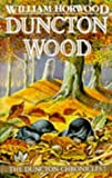 William Horwood Duncton Wood (The Duncton Chronicles)