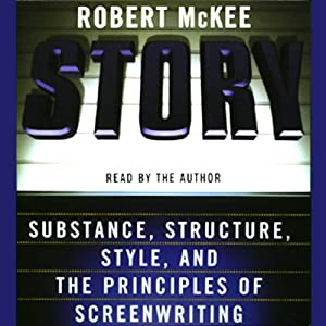 Story: Substance, Structure, Style, and the Principles of Screenwriting | [Robert McKee]