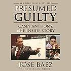 Presumed Guilty: Casey Anthony: The Inside Story Hörbuch von Peter Golenbock, Jose Baez Gesprochen von: Jim Frangione