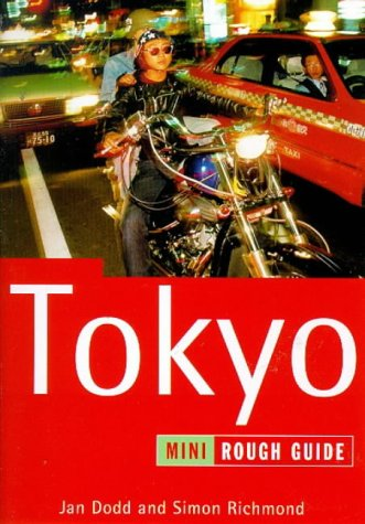 The Rough Guide to Tokyo Mini 2 (Tokyo (Mini Rough Guides) 1998), Jan Dodd, Simon Richmond