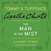 The Man in the Mist: A Tommy & Tuppence Short Story | Agatha Christie