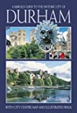 Durham: A Jarrold Guide to the Historic City of, with City Map and Illustrated Walk (0711716056) by Brooks, John