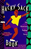 The Hacky-Sack Book: An Illustrated Guide to the New American Footbag Games/W Hacky-Sack (0932592058) by Cassidy, John