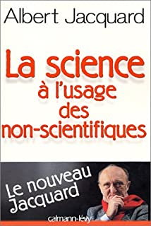 La science à l'usage des non-scientifiques, Jacquard, Albert