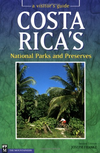 Costa Rica's National Parks and Preserves: A Visitor's Guide, Second Edition