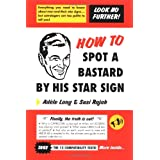 How to Spot a Bastard by His Star Sign: The Ultimate Horrorscopeby Adele Lang