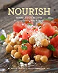 Nourish: Whole Food Recipes Featuring...