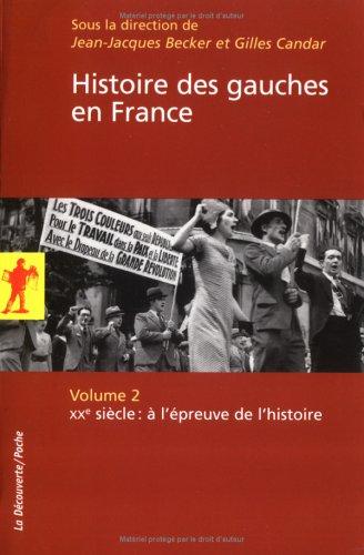 Histoire des Gauches en France : Tome 2
