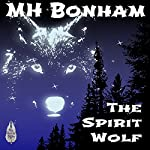 The Spirit Wolf | M. H. Bonham