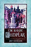 The Knight Templar: Volume 2 The Crusades Trilogy