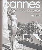 echange, troc Yves Manciet, Jean-Claude Carrière - Cannes : Premières années du Festival