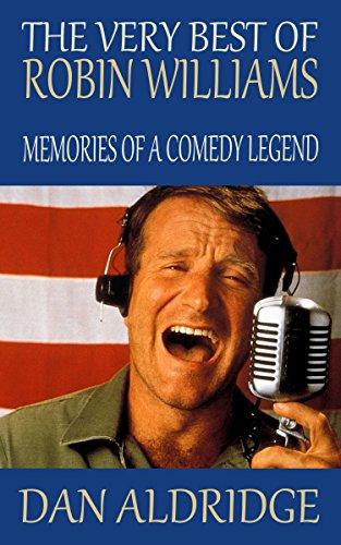 Dan Aldridge - The Very Best of Robin Williams: Memories of a Comedy Legend (English Edition)