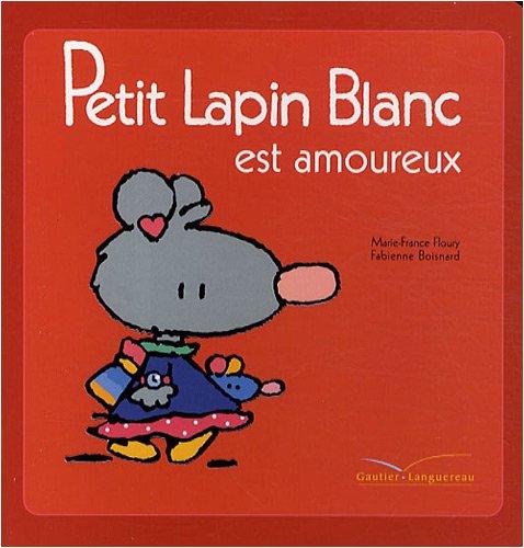 Petit Lapin Blanc (21) : Petit Lapin blanc est amoureux