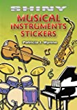 Shiny Musical Instruments Stickers (Dover Little Activity Books Stickers)