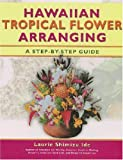 img - for Hawaiian Tropical Flower Arranging book / textbook / text book