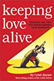 Keeping Love Alive: Thoughts and Tips for Strengthening Your Marriage