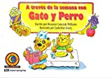 img - for A Travez de la Semana con Gato y Perro book / textbook / text book