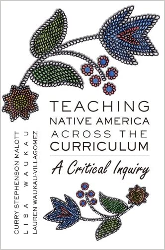 Teaching Native America Across the Curriculum : a Critical Inquiry