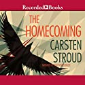 The Homecoming (       UNABRIDGED) by Carsten Stroud Narrated by Tom Stechschulte