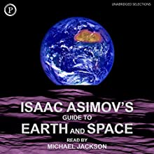 Isaac Asimov's Guide to Earth and Space Audiobook by Isaac Asimov Narrated by Michael Jackson