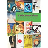 A Wild Haruki Chase: Reading Murakami Around the Worldby Japan Foundation(ed)