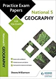National 5 Geography: Practice Papers for SQA Exams (Scottish Practice Exam Papers)