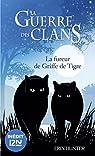 La guerre des Clans : La fureur de Griffe de Tigre par Hunter
