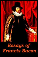 """The Essays"" of Francis Bacon"