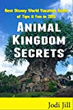 Animal Kingdom Secrets: Best Disney World Vacation Guide of Tips & Fun in 2015