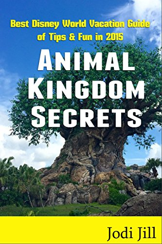 Animal Kingdom Secrets: Best Disney World Vacation Guide of Tips & Fun in 2015 (Orlando Disney World Tickets compare prices)