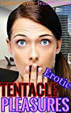 Erotic Tentacle Pleasures Collection: Three Sexy Tentacle Stories! (Late Night Stories Book 1)