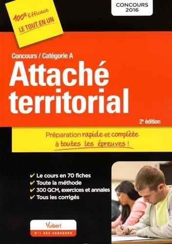 Concours Attaché territorial - Catégorie A - Préparation rapide et complète à toutes les épreuves - Concours 2016