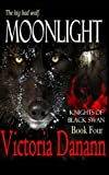 img - for Moonlight: The Big Bad Wolf (Knights of Black Swan) book / textbook / text book