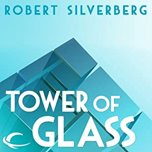 Tower of Glass | [Robert Silverberg]
