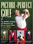 Picture-Perfect Golf: The 100 Most Co...